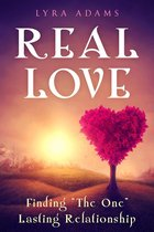 """Real Love - Finding """"The One"""" Lasting Relationship"""