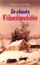Heinrich Seidel: Die schönsten Weihnachtsgeschichten (Vollständige Ausgaben)