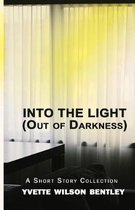 Into the Light (Out of the Darkness)