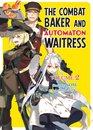The Combat Baker and Automaton Waitress: Volume 2