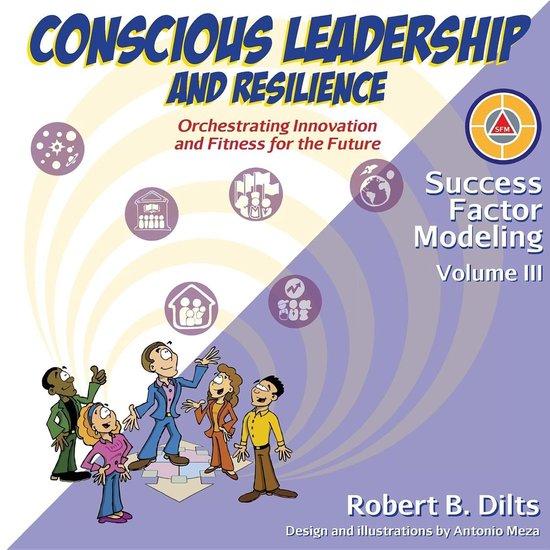 Boek cover Success Factor Modeling Volume III: Conscious Leadership and Resilience van Robert Brian Dilts (Onbekend)