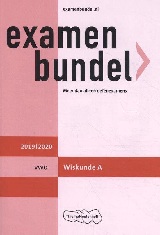 Examenbundel vwo Wiskunde A 2019/2020 - H.R. Goede |