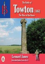 Boek cover The Battle of Towton 1461 van Leonard James