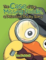 The Case of the Missing Poodle, a Detective Ducky Story