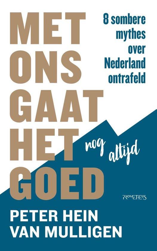 Boek cover Met ons gaat het nog altijd goed van Peter Hein van Mulligen (Onbekend)