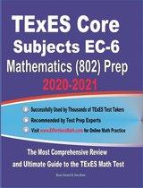TExES Core Subjects EC-6 Mathematics (802) Prep 2020-2021