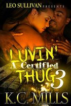Luvin' A Certified Thug 3