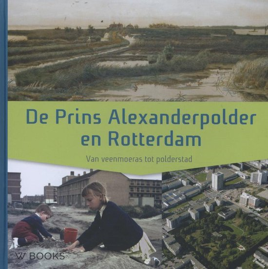 De Prins Alexanderpolder en Rotterdam - Onno de Wit | Fthsonline.com