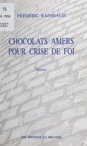 Chocolats amers pour crise de foi