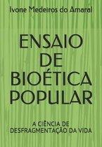 Ensaio de Bioetica Popular