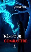 Boek cover Nés pour combattre van Sophie Germanier