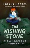 The Wishing Stone #1: Dangerous Dinosaur