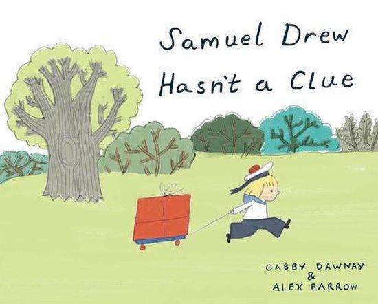 Boek cover Samuel Drew Hasnt a Clue van Gabby Dawnay (Hardcover)