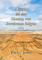 Ketzer, die den Sünden von Jerobeam folgen ( I )