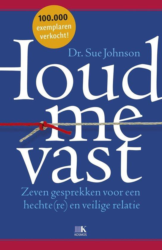 Boek cover Houd me vast van Sue Johnson (Paperback)