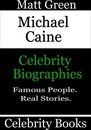 Michael Caine: Celebrity Biographies