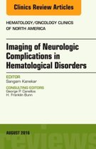 Imaging of Neurologic Complications in Hematological Disorders, An Issue of Hematology/Oncology Clinics of North America
