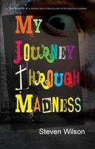 My Journey Through Madness