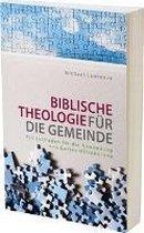 Biblische Theologie für die Gemeinde