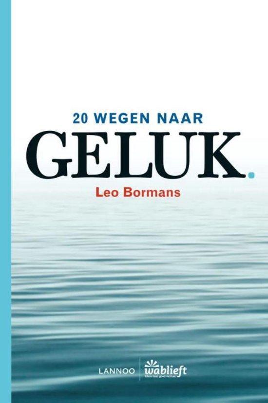 20 wegen naar geluk - Leo Bormans  