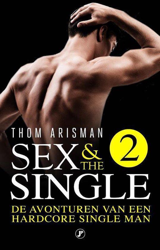Sex & the Single 2 - De avonturen van een hardcore single man - Thom Arisman | Readingchampions.org.uk