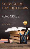 Study Guide for Book Clubs: Alias Grace