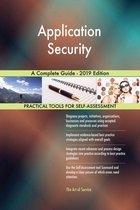 Application Security A Complete Guide - 2019 Edition
