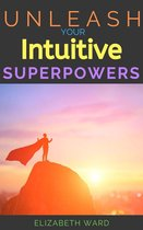 Unleash your Intuitive Superpowers
