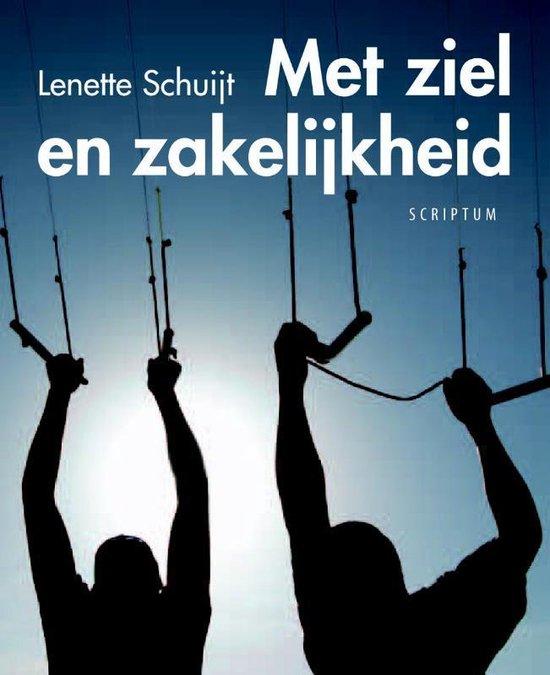 Met ziel en zakelijkheid - Lenette Schuijt |