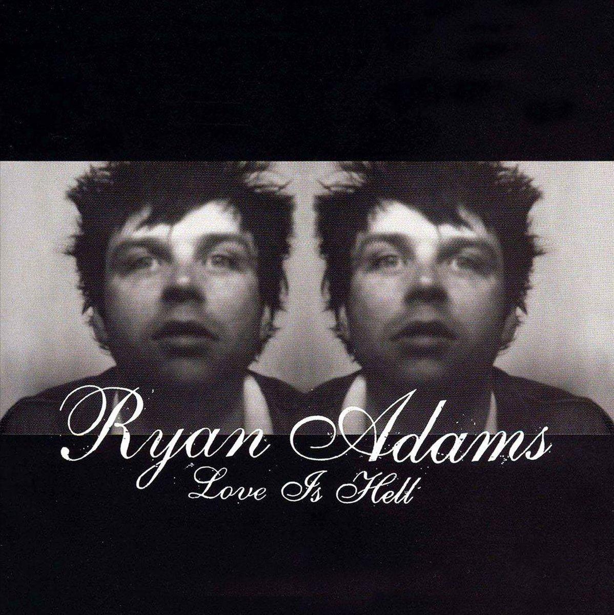 Love Is Hell - Ryan Adams