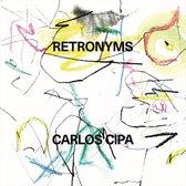 Retronyms (Klassieke Muziek CD) Carlos Cipa