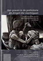 Boek cover Van graven in de prehistorie en dingen die voorbijgaan van E. Drenth