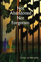 Not Abandoned Nor Forgotten