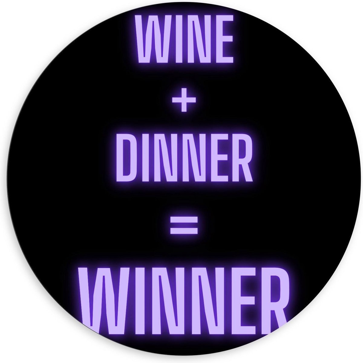 Dibond Wandcirkel - Tekst: ''Wine + Dinner = Winner'' zwart/paars - 120x120cm Foto op Aluminium Wandcirkel (met ophangsysteem)