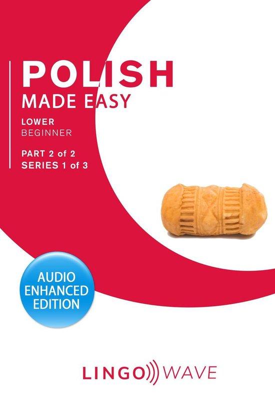 Polish Made Easy - Lower Beginner - Part 2 of 2 - Series 1 of 3