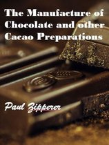 The Manufacture of Chocolate and Other Cacao Preparations