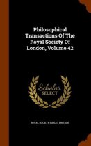 Philosophical Transactions of the Royal Society of London, Volume 42