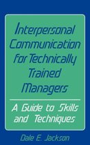 Interpersonal Communication for Technically Trained Managers