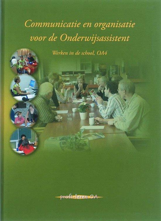 Communicatie en organisatie voor de onderwijsassistent - werken in de school OA4 - none |