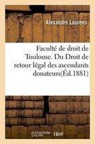 Facult� de Droit de Toulouse. Du Droit de Retour L�gal Des Ascendants Donateurs