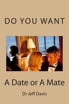 Do You Want a Date or a Mate