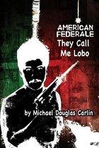 American Federale: They Call Me Lobo