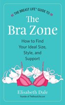The Breast Life™ Guide to The Bra Zone