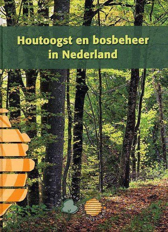 Houtoogst En Bosbeheer In Nederland - E. Milder | Readingchampions.org.uk