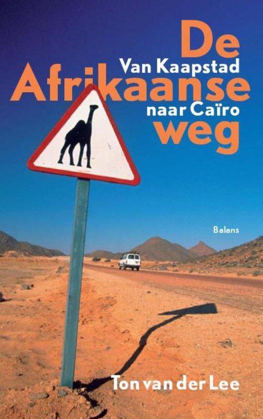bol.com | De Afrikaanse weg, Ton van der Lee | 9789460032905 | Boeken