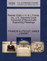 Reeder (Gail) V. H. & J. Foods, Inc. U.S. Supreme Court Transcript of Record with Supporting Pleadings