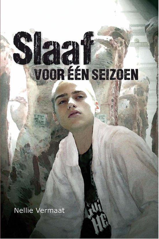 Boek cover Slaaf voor een seizoen van Nellie Vermaat (Onbekend)