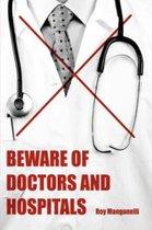 Beware of Doctors and Hospitals