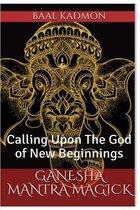 Ganesha Mantra Magick