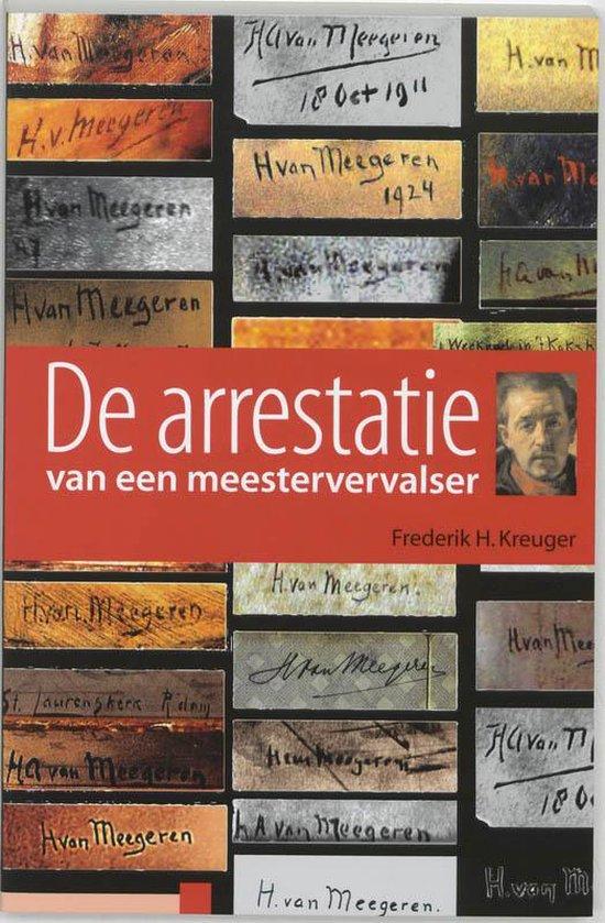De Arrestatie Van Een Meestervervalser - F.H. Kreuger | Readingchampions.org.uk